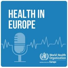 WHO podcast: Health in Europe